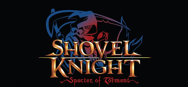 Shovel Knight: Specter of Torment PAX South Switch lanzamiento Abril